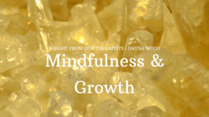 Read more about the article Mindfulness and Growth