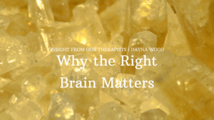 Read more about the article Why the Right-Brain Matters
