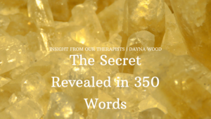 Read more about the article The Secret Revealed in 350 Words