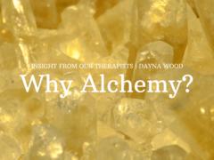 Why Alchemy?