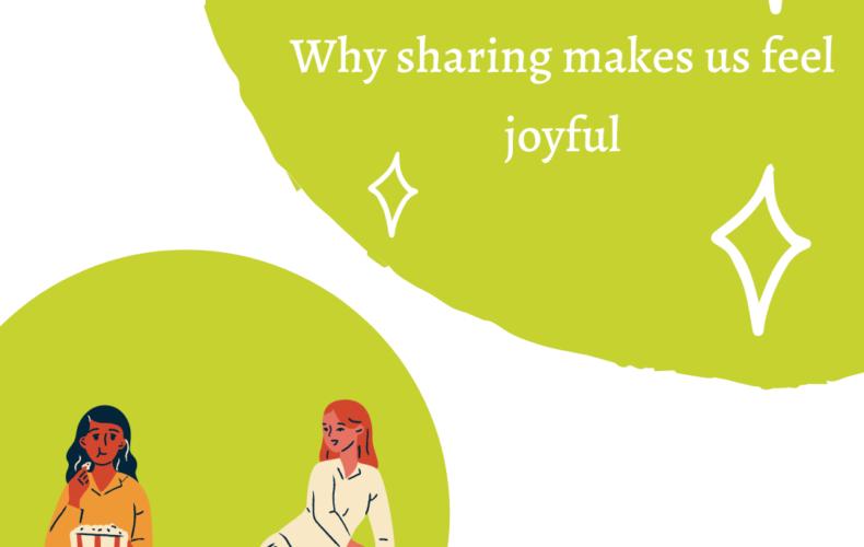 Why Sharing Makes Us Joyful