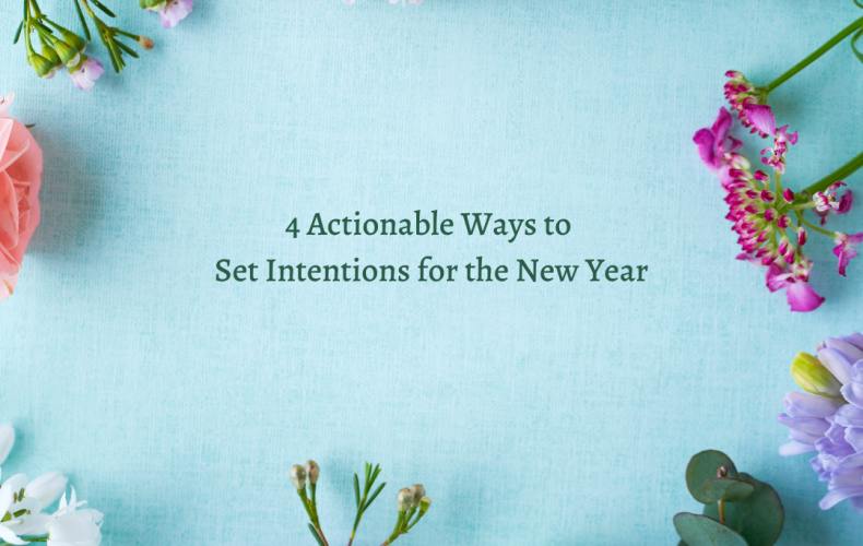 4 Actionable Ways to Set Intentions for the New Year