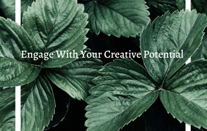 Engage With Your Creative Potential